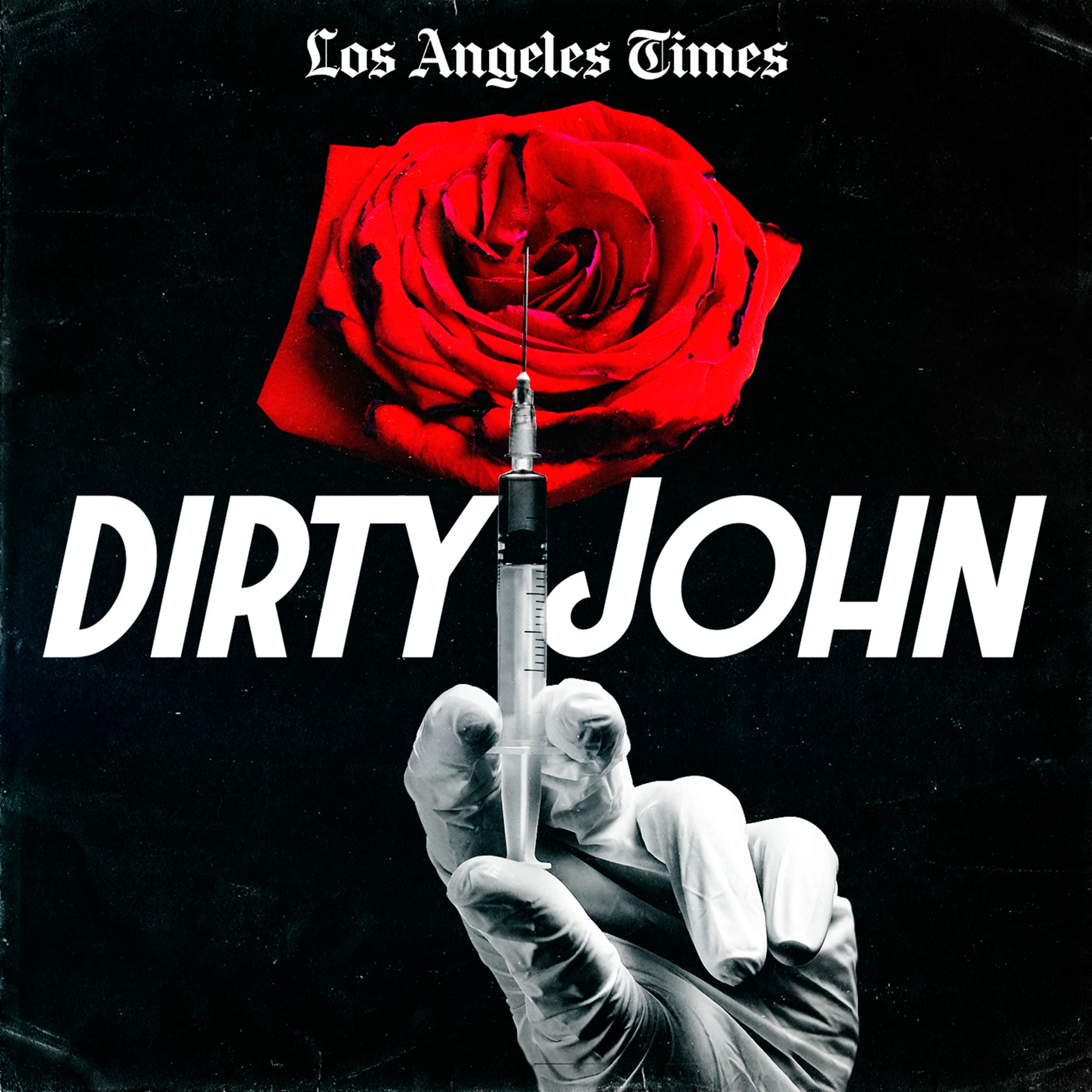 Dirty John Podcast from Los Angeles Times
